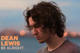 music video recommendation - be alright - by - dean lewis - Australia - indie music - new music - indie pop - music blog - indie blog - wolf in a suit - wolfinasuit - wolf in a suit blog - wolf in a suit music blog