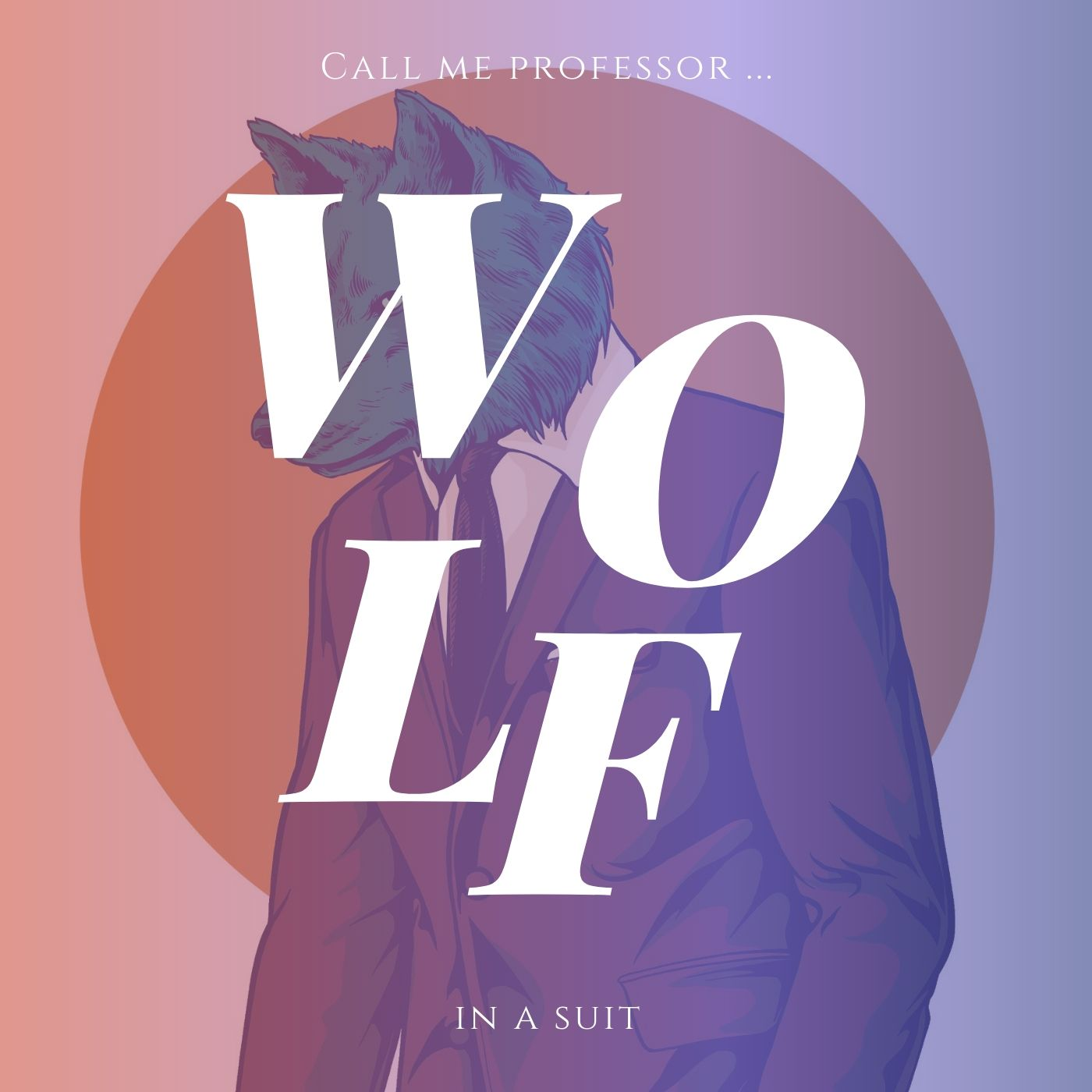 call me professor wolf in a suit - indie music - new music - indie pop - indie rock - indie folk - music blog - wolf in a suit - wolfinasuit - wolf in a suit blog