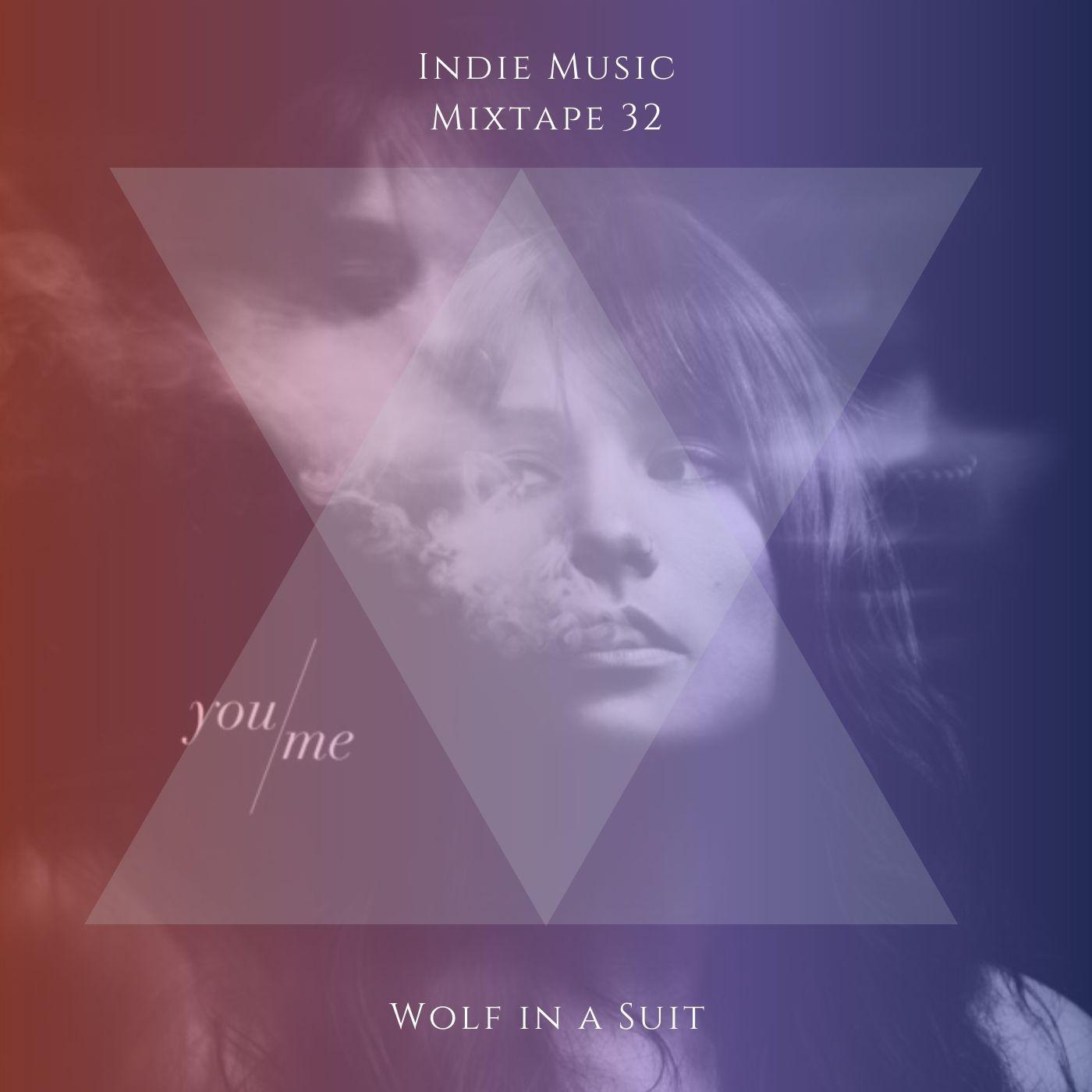 indie music mixtape - 32 - indie - indie music - indie pop - indie rock - indie folk - laylist - music blog - wolf in a suit - wolfinasuit - wolf in a suit blog - wolf in a suit music blog