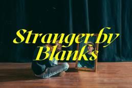 stranger - blanks - Netherlands - indie - indie music - indie pop - new music - music blog - wolf in a suit - wolfinasuit - wolf in a suit blog - wolf in a suit music blog