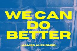 music video - we can do better - james alphonse - Canada - indie - indie music - indie pop - new music - music blog - wolf in a suit - wolfinasuit - wolf in a suit blog - wolf in a suit music blog