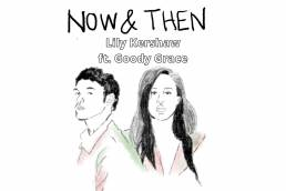 now and then - lily kershaw - goody grace - indie - indie music - indie pop - new music - music blog - USA - wolf in a suit - wolfinasuit - wolf in a suit blog - wolf in a suit music blog