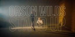 stand up - orson wilds - Canada - indie - indie music - indie pop - indie rock - indie music - new music - wolf in a suit - music blog - wolfinasuit - wolf in a suit blog - wolf in a suit music blog