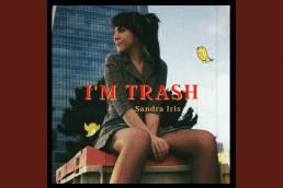 i'm trash - sandra iris - spain - indie - indie music - indie rock - new music - music blog - wolf in a suit - wolfinasuit - wolf in a suit blog - wolf in a suit music blog