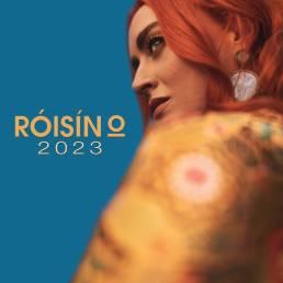 2023 - roisin o - ireland - indie - indie music - indie rock - new music - music blog - wolf in a suit - wolfinasuit - wolf in a suit blog - wolf in a suit music blog