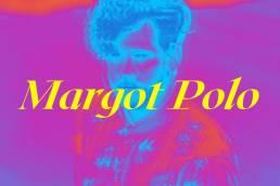 margot polo - usa - indie - indie music - indie pop - indie rock - indie folk - new music - music blog - wolf in a suit - wolfinasuit - wolf in a suit blog - wolf in a suit music blog
