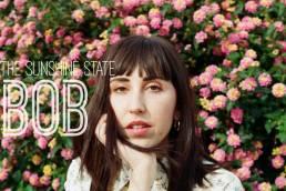 bob - the sunshine state - usa - indie - indie music - indie pop - indie rock - indie folk - new music - music blog - wolf in a suit - wolfinasuit - wolf in a suit blog - wolf in a suit music blog